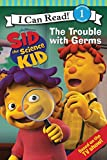 img - for Sid the Science Kid: The Trouble with Germs (I Can Read Media Tie-Ins - Level 1-2) book / textbook / text book