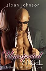 Unexpected Angel (Isthmus Alliance Book 1)