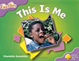 Oxford Reading Tree: Level 1+: Fireflies: This Is Me (Ort Stage 1 Fireflies) Chantelle Greenhills
