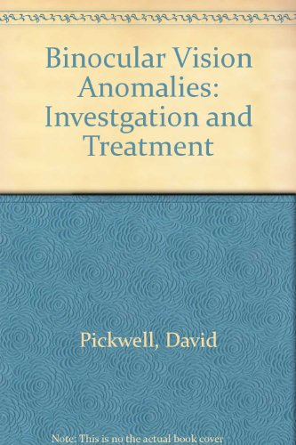 Binocular Vision Anomalies: Investigation And Treatment