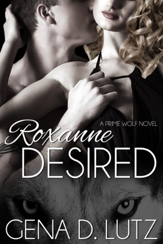Roxanne Desired (Prime Wolf) by Gena D. Lutz
