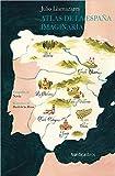 Atlas De La España Imaginaria (Ilustrados)