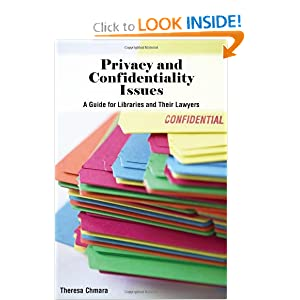 Privacy and Confidentiality Issues: A Guide for Libraries and Their Lawyers (ALA Editions) Theresa Chmara