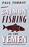 Paul Torday Salmon Fishing in the Yemen by Torday, Paul New Edition (2007)