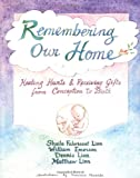 Sheila Fabricant Linn Remembering Our Home: Healing Hurts and Receiving Gifts from Conception to Birth