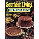 Southern Living: 1990 Annual Recipes (Southern Living Annual Recipes) ~ Olivia Kindig Wells