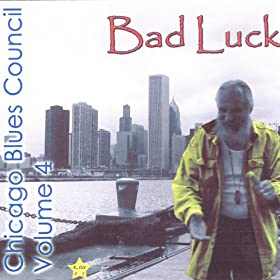 Chicago Blues Council Vol.4 - Bad Luck