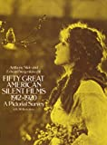 img - for Fifty Great American Silent Films 1912-1920: A Pictorial Survey book / textbook / text book
