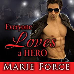 Everyone Loves a Hero: And That's the Problem | [Marie Force]