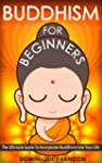 Buddhism: For Beginners! The Ultimate...