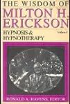 The Wisdom of Milton H. Erickson: Hyp...