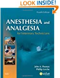 Anesthesia and Analgesia for Veterinary Technicians, 4e