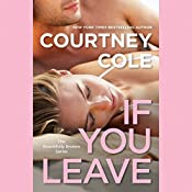 If You Leave: The Beautifully Broken Series: Book 2 | [Courtney Cole]