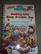 Cooking with Snap, Crackle, Pop & _____! by…