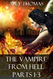 The Vampire from Hell (Parts 1-3) (The Vampire from Hell Volume Series)