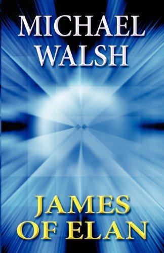 Book: James of Elan by Michael Walsh