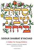 img - for Siddur Shabbat B'Yachad: A Siddur for Young Children book / textbook / text book