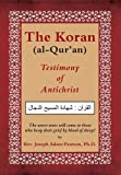 img - for The Koran (al-Qur'an): Testimony of Antichrist book / textbook / text book