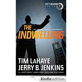 The Indwelling: The Beast Takes Possession (Left Behind Book 7)