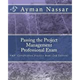 Passing the Project Management Professional Exam: PMP(r) Certification Practice Book