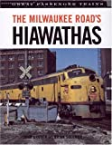 The Milwaukee Roads Hiawathas (Great Passenger Trains)