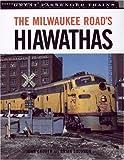 The Milwaukee Roads Hiawathas (Great Passenger Trains)