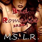 Bad Romance: Sweet Dreams Series, Book 1 |  M.S. L.R.