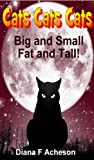 "Cat Books: ""Cats Cats Cats - Big and Small, Fat and Tall"" (I Love Cats Series) (Books for 2 Year Olds)"