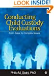 Conducting Child Custody Evaluations:...