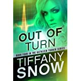 Out of Turn (The Kathleen Turner Series #4) ~ Tiffany Snow