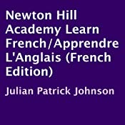 Newton Hill Academy Learn French/Apprendre L'Anglais: French Edition | [Julian Patrick Johnson]