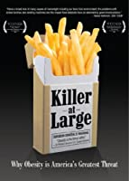 Killer At Large: Why Obesity Is America's Greatest Threat