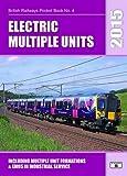 Electric Multiple Units 2015: Including Multiple Unit Formations (British Railways Pocket Books)