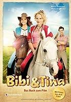 Bibi & Tina - Das Buch zum Film von Egmont Schneiderbuch
