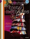 Objets nomades : 26 cr�ations � faire soi-m�me inspir�es des routes de l'Est