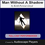 Man Without a Shadow: An