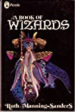 A Book of Wizards (Piccolo Books) (0330233157) by Manning-Sanders, Ruth