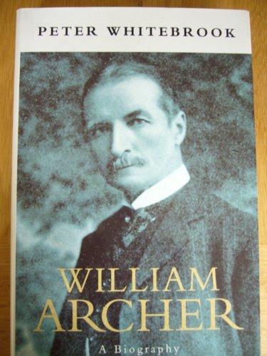 WILLIAM ARCHER: A LIFE CLT