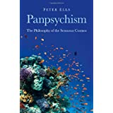 Panpsychism: The Philosophy of the Sensuous Cosmosby Peter Ells