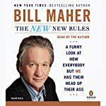 The New New Rules: A Funny Look at How Everybody But Me Has Their Head Up Their Ass | Bill Maher