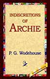 Indiscretions of Archie (159540340X) by P. G. Wodehouse