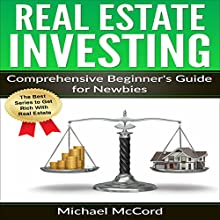 Real Estate Investing: Comprehensive Beginner's Guide for Newbies Audiobook by Michael McCord Narrated by Rick McVey