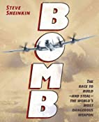 Bomb: The Race to Build-and Steal-The…