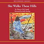 She Walks These Hills (       UNABRIDGED) by Sharyn McCrumb Narrated by Sally Darling