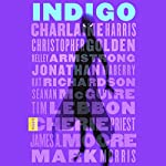 Indigo: A Novel | Charlaine Harris,Christopher Golden,Kelley Armstrong,Jonathan Maberry,Kat Richardson,Seanan McGuire,Tim Lebbon,Cherie Priest,James A. Moore