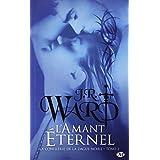 La Confr�rie de la dague noire , tome 2 : L'Amant �ternelpar J.R. Ward