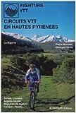 echange, troc Guide Altigraph - Circuits VTT en Hautes-Pyrénées : Bigorre