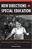 New Directions in Special Education: Eliminating Ableism in Policy And Practice [Paperback]