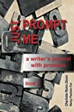 img - for Just Prompt Me: a writer's journal with prompts (Just Prompt Me writer's journals) (Volume 1) book / textbook / text book