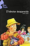 El Hamster Desaparecido/ the Lost Hamster (Nino Puzle / Jigsaw Jones Mystery) (Spanish Edition)